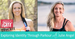 Julie Angel and Courtney Townley from Grace and Grit podcast